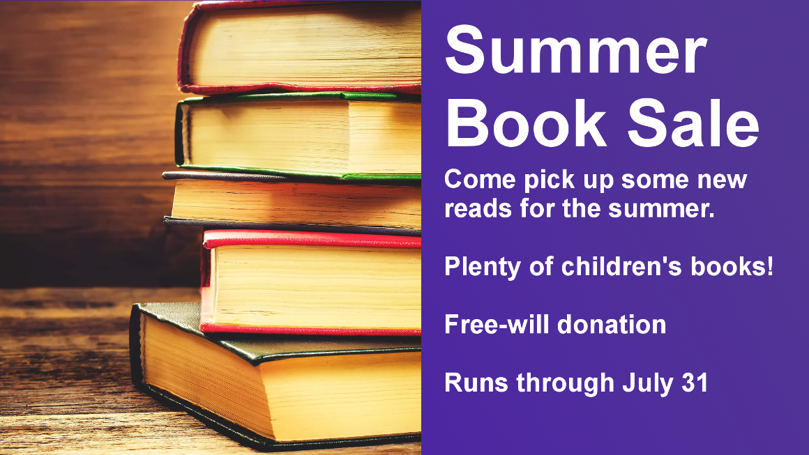 Come pick up some new reads for the summer.  Plenty of children's books!  Free-will donation  Runs through July 31